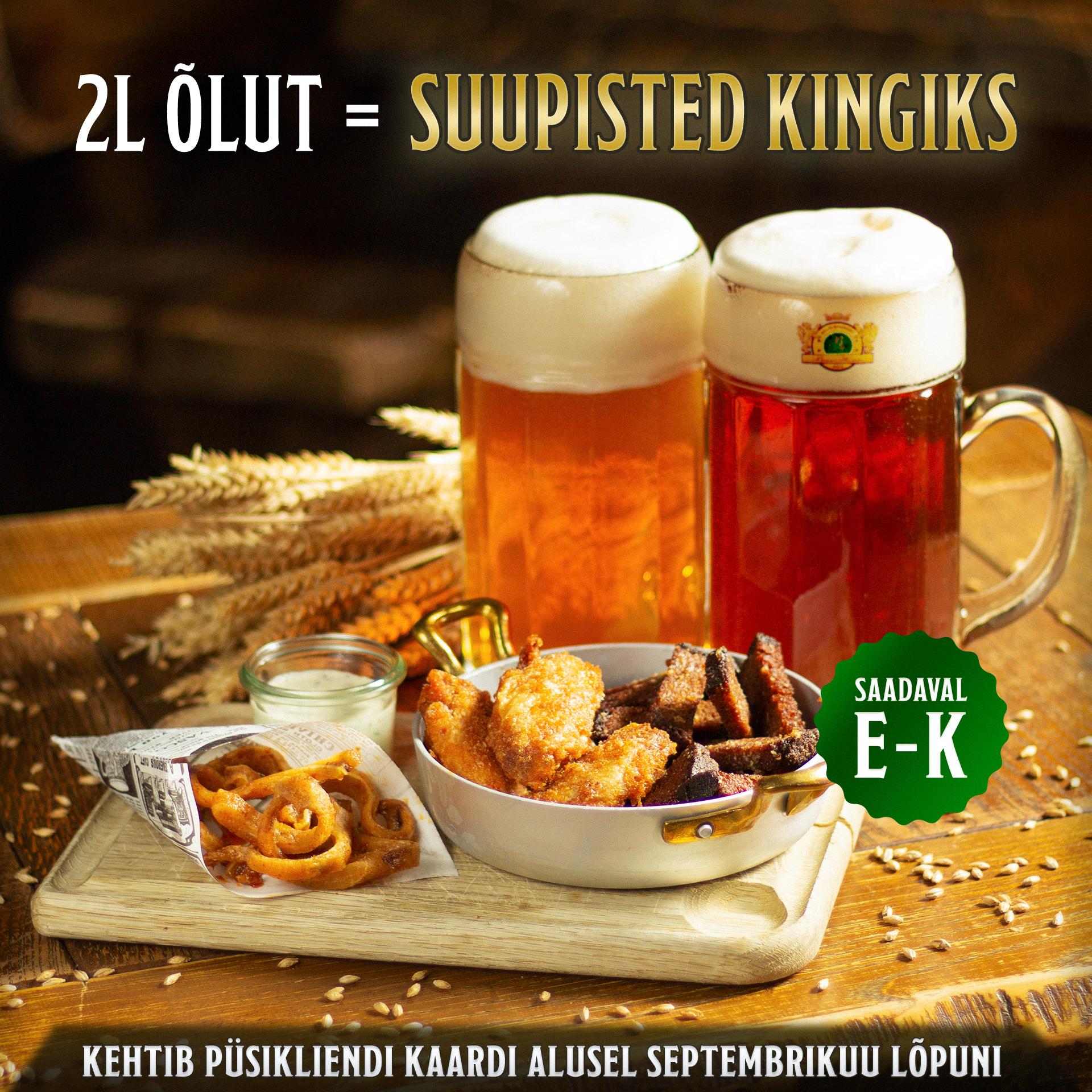 2L õlu = suupisted kingiks